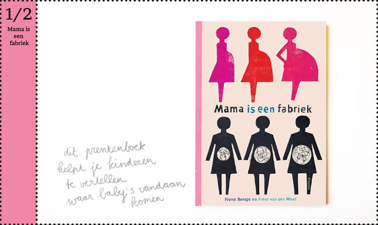 Mama is een fabriek fiona Rempt zwanger in verwachting seksuele voorlichting kleuter peuter fleur van der Weel